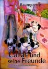 Carat und seine Freunde